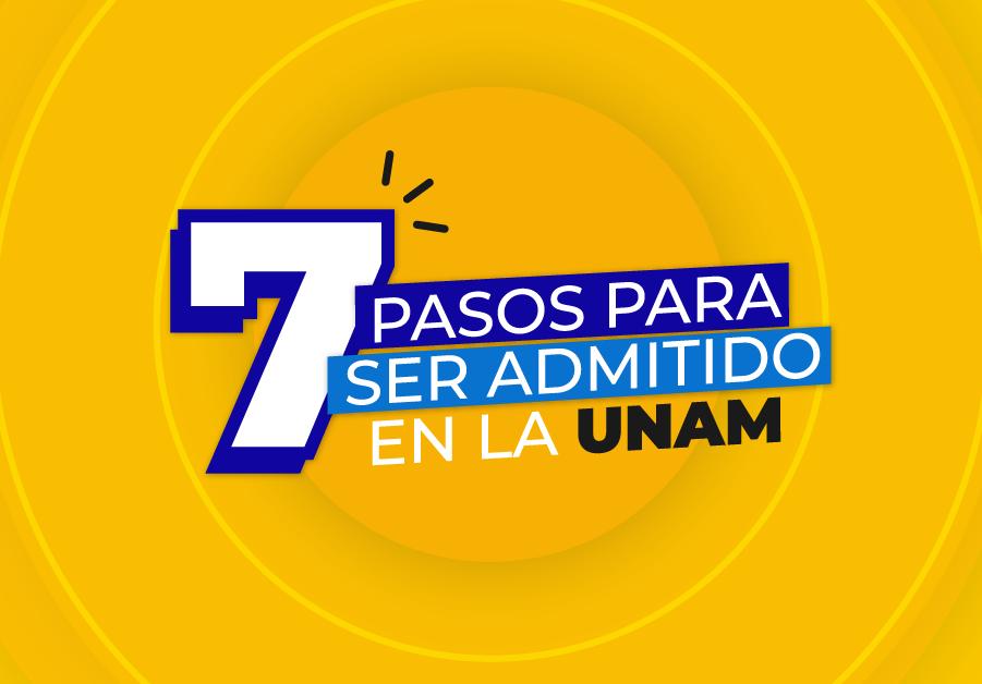 7 pasos para ser admitido en la UNAM